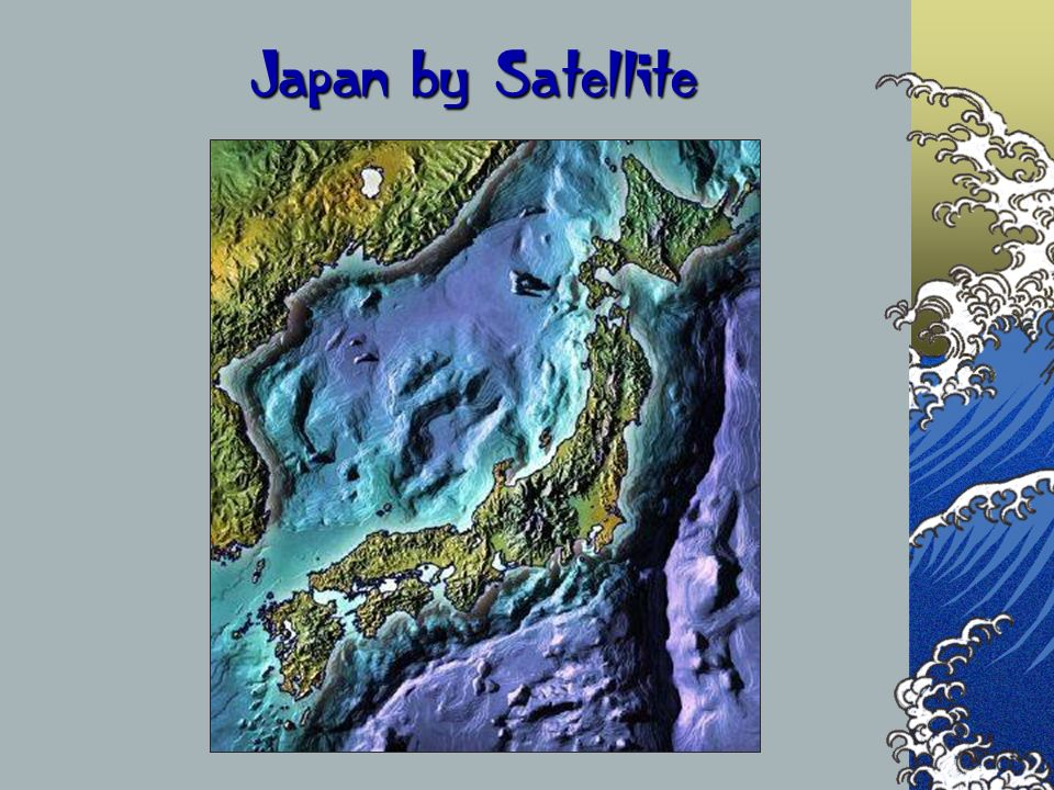 Japan by Satellite The next couple of slides are a comparison of the countries that we will be visiting.