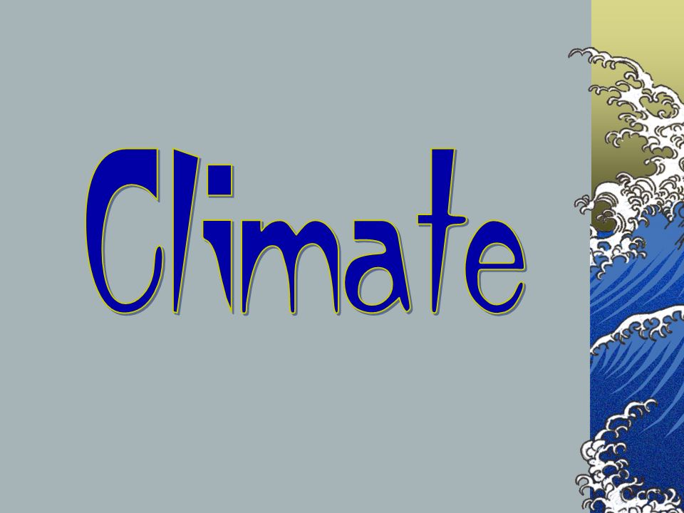 Climate The next couple of slides are a comparison of the countries that we will be visiting.