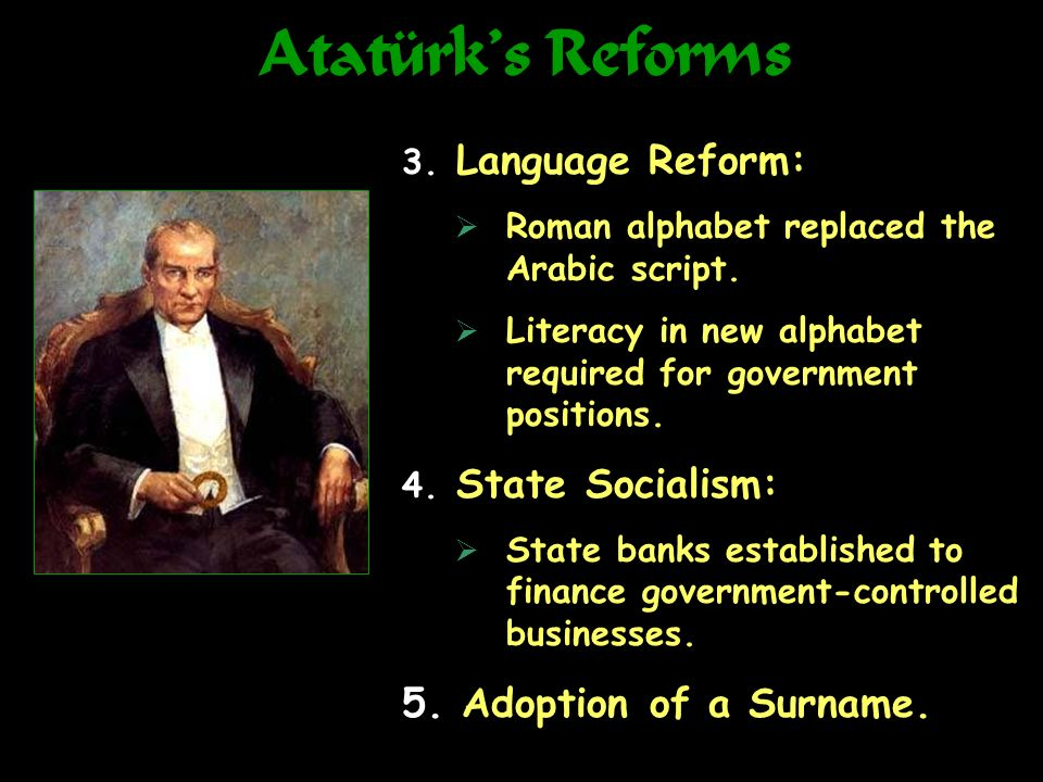Atatürk's Reforms Adoption of a Surname. Language Reform: