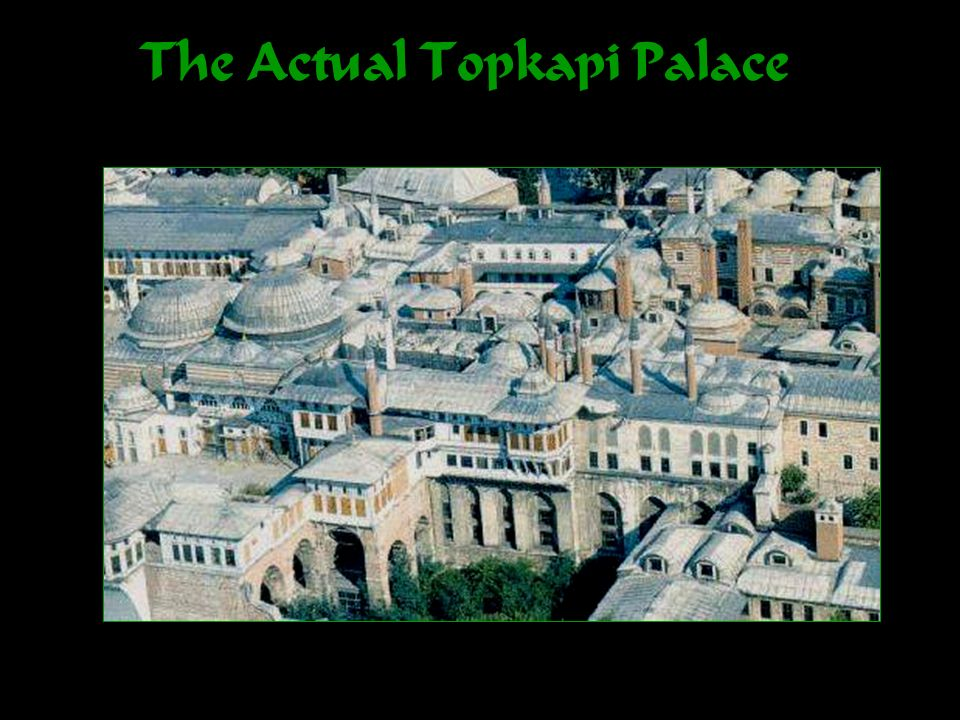 The Actual Topkapi Palace