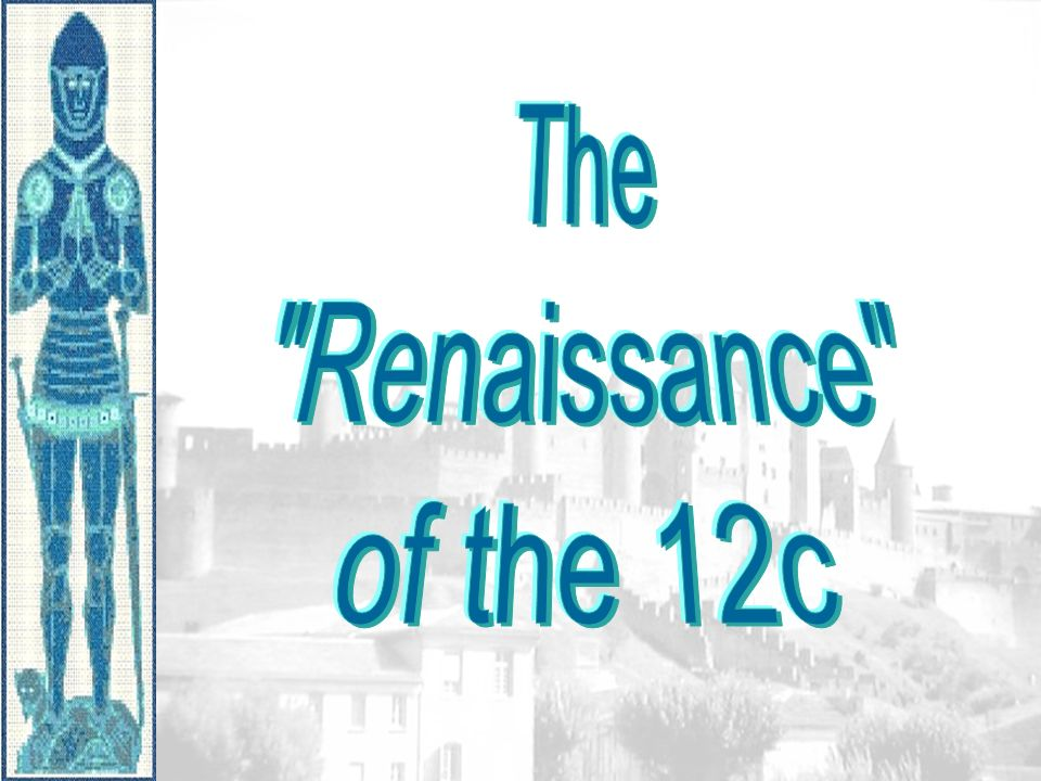 The Renaissance of the 12c