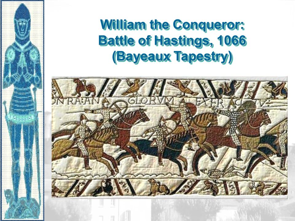 William the Conqueror: Battle of Hastings, 1066 (Bayeaux Tapestry)
