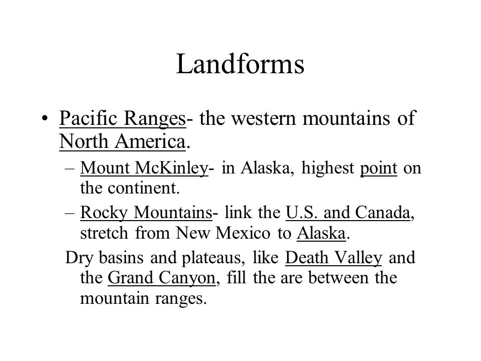 Landforms Pacific Ranges- the western mountains of North America.