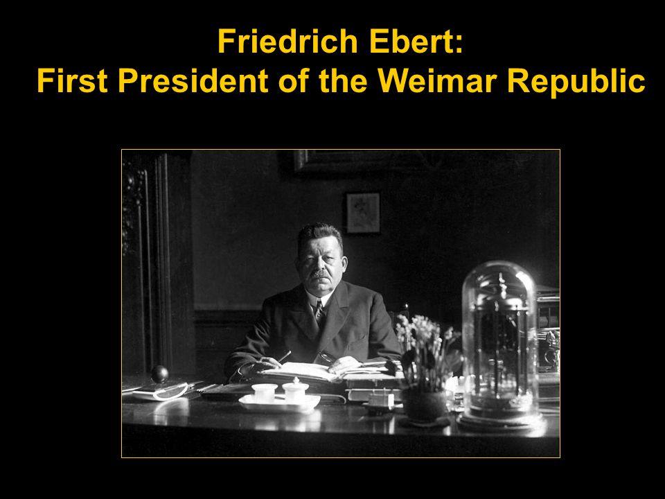 Friedrich Ebert: First President of the Weimar Republic