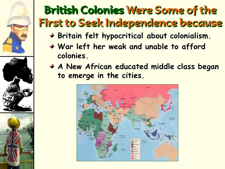 British Colonies Were Some of the First to Seek Independence because