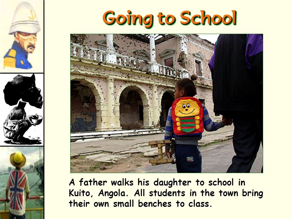 Going to School A father walks his daughter to school in Kuito, Angola.