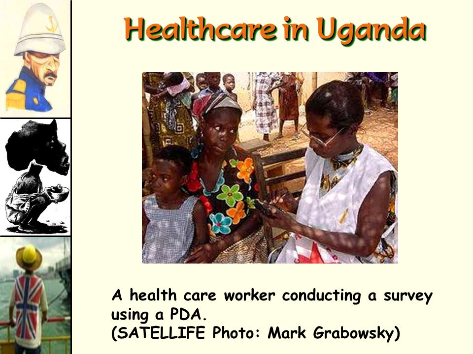 Healthcare in Uganda A health care worker conducting a survey using a PDA.