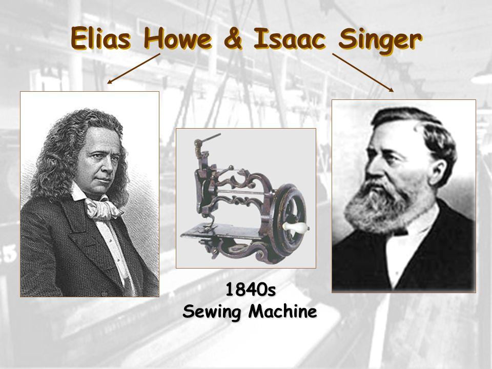 Elias Howe & Isaac Singer
