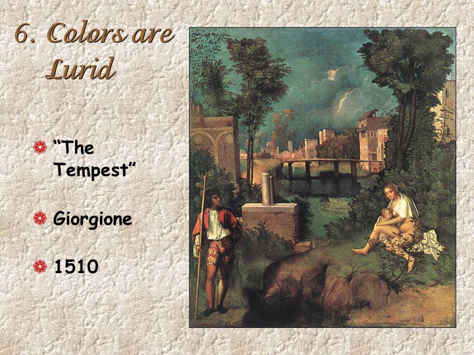 6. Colors are Lurid The Tempest Giorgione 1510