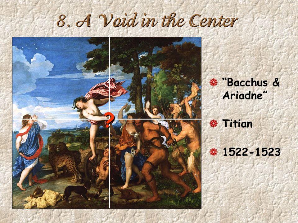 8. A Void in the Center Bacchus & Ariadne Titian 1522-1523