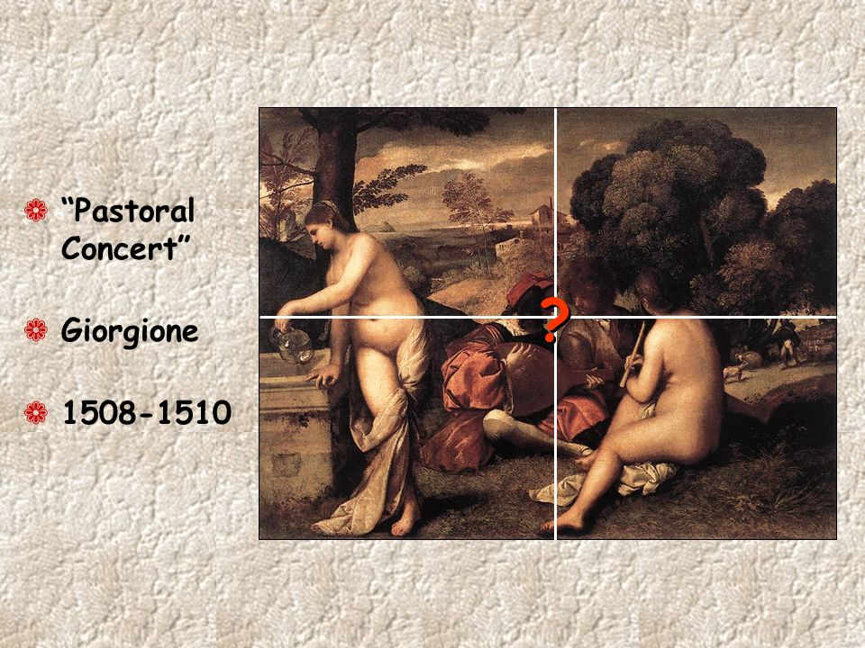 Pastoral Concert Giorgione 1508-1510