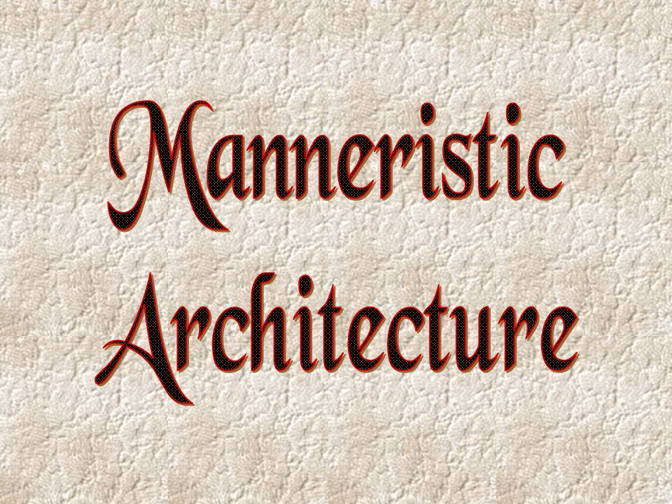 Manneristic Architecture