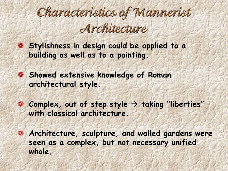 Characteristics of Mannerist Architecture