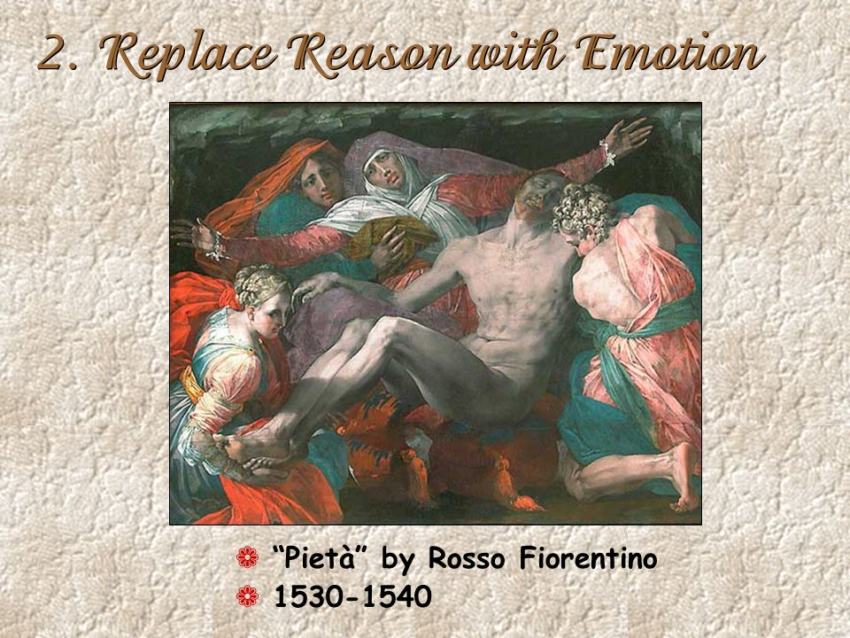 2. Replace Reason with Emotion