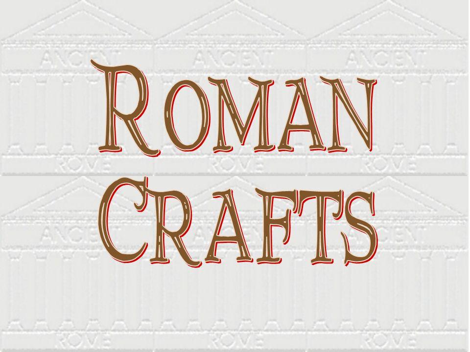 Roman Crafts