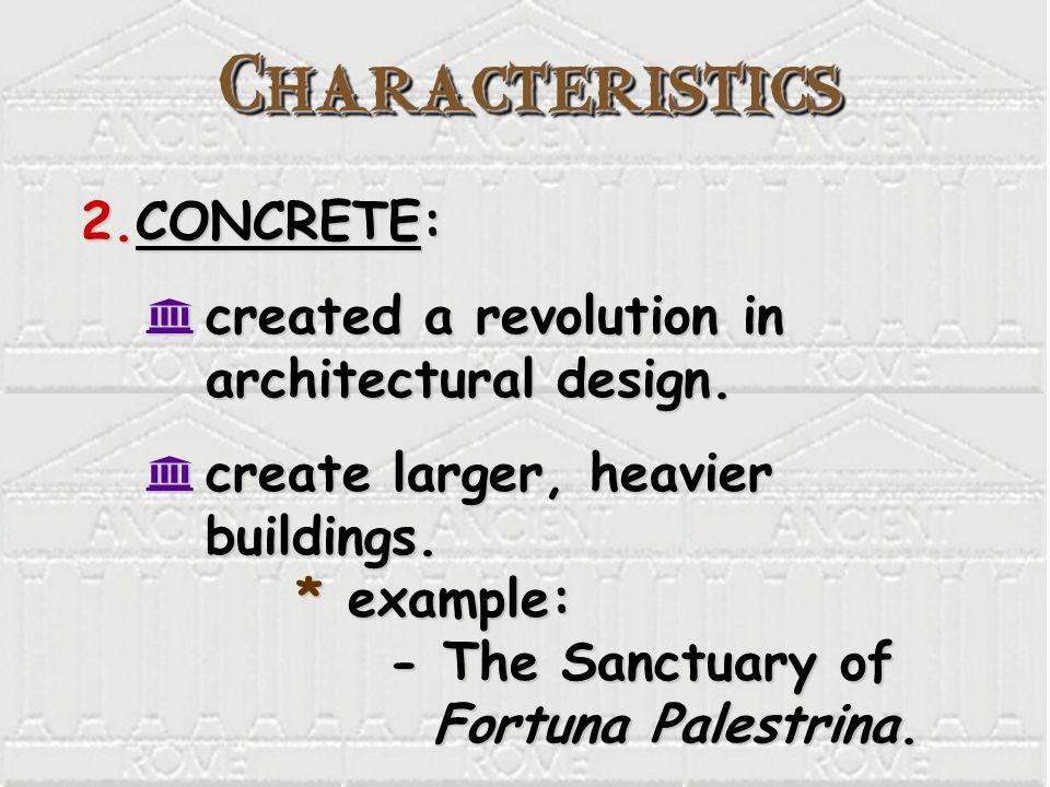 Characteristics CONCRETE: