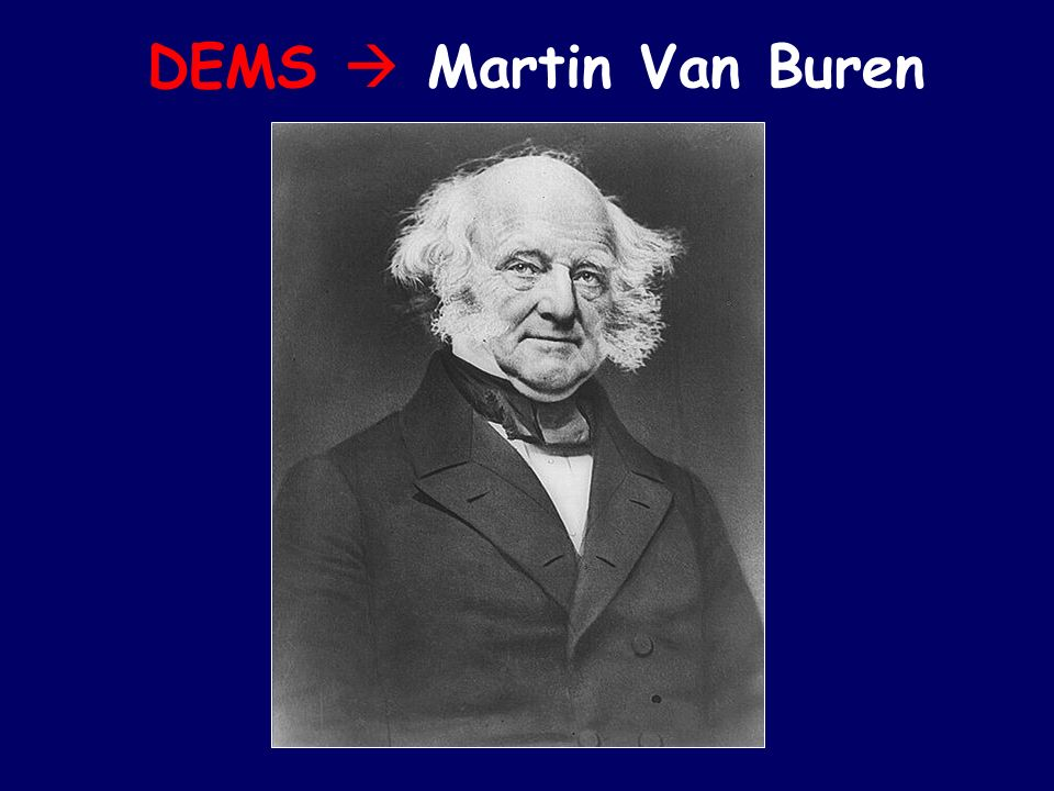 DEMS  Martin Van Buren