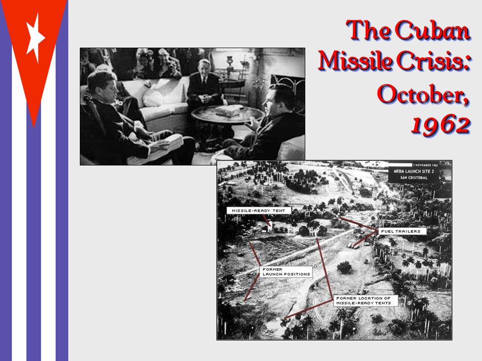 The Cuban Missile Crisis: October, 1962