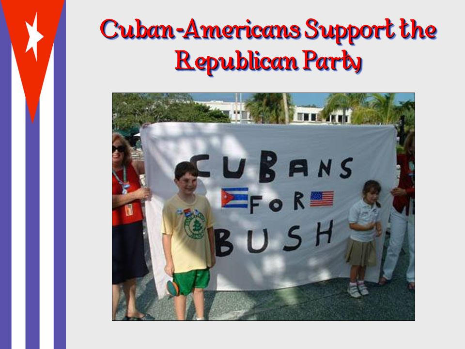 Cuban-Americans Support the Republican Party