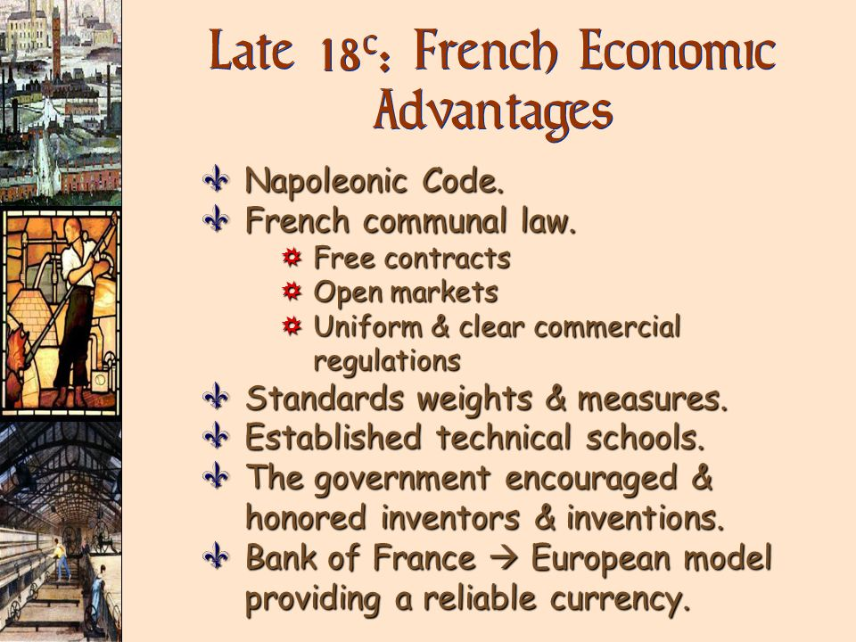 Late 18c: French Economic Advantages