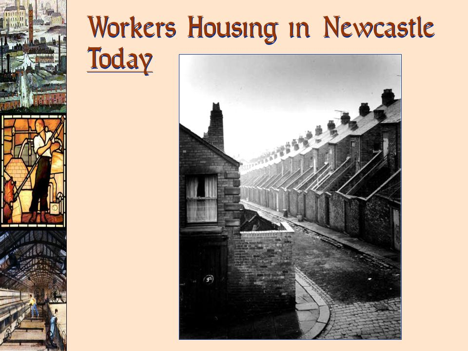 Workers Housing in Newcastle Today