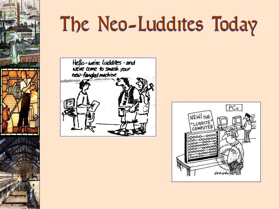 The Neo-Luddites Today
