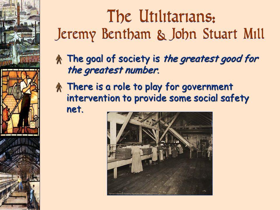 The Utilitarians: Jeremy Bentham & John Stuart Mill
