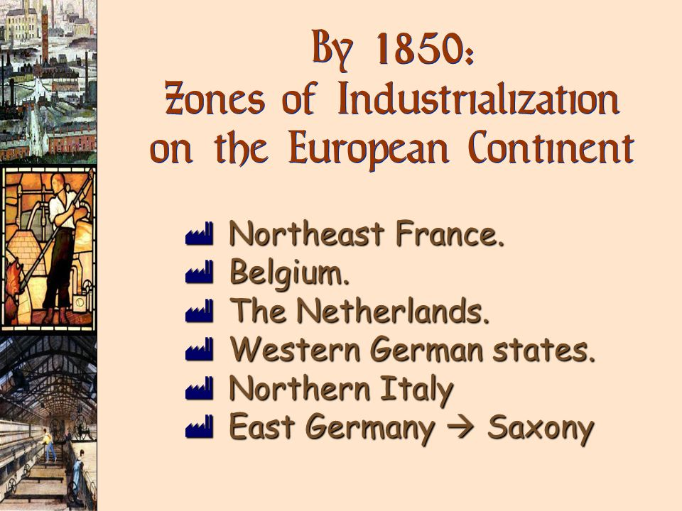 By 1850: Zones of Industrialization on the European Continent