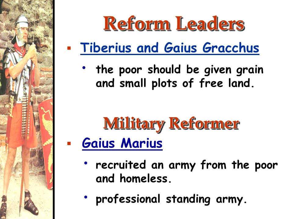 Reform Leaders Military Reformer Tiberius and Gaius Gracchus