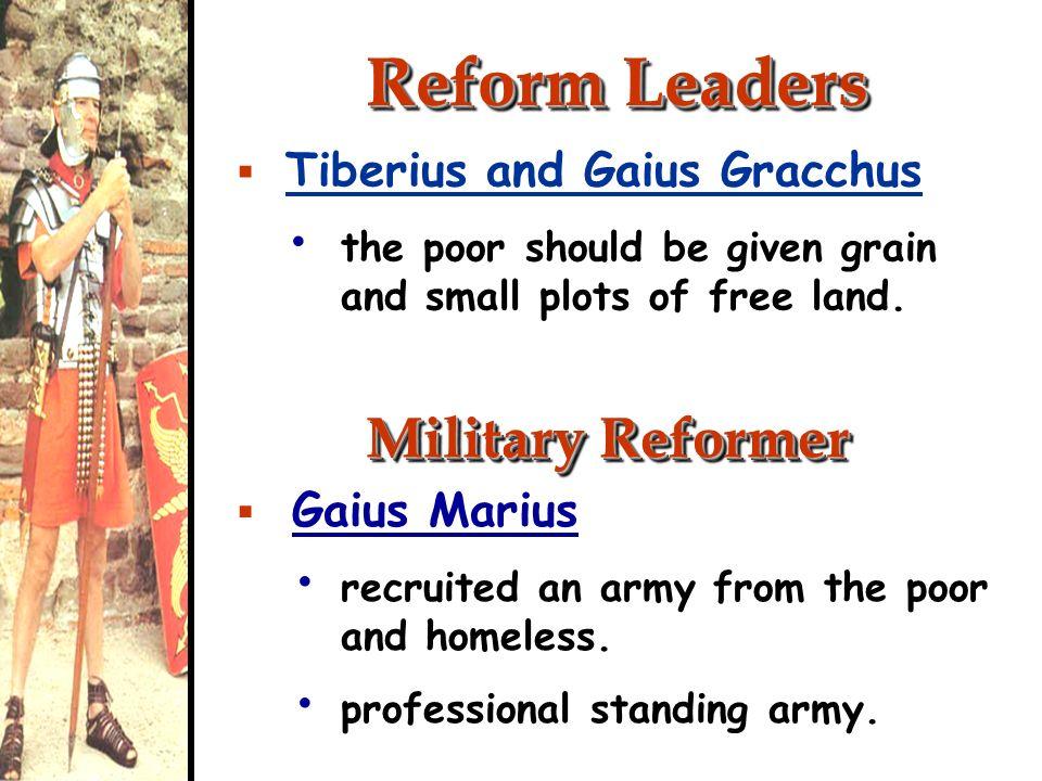 Reform Leaders Military Reformer Tiberius and Gaius Gracchus