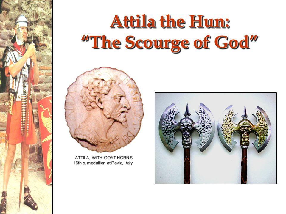 Attila the Hun: The Scourge of God