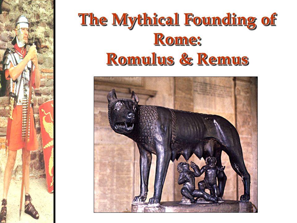 The Mythical Founding of Rome: Romulus & Remus