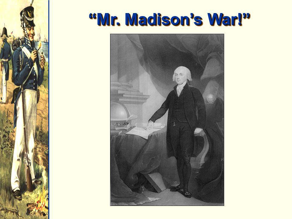 Mr. Madison's War!