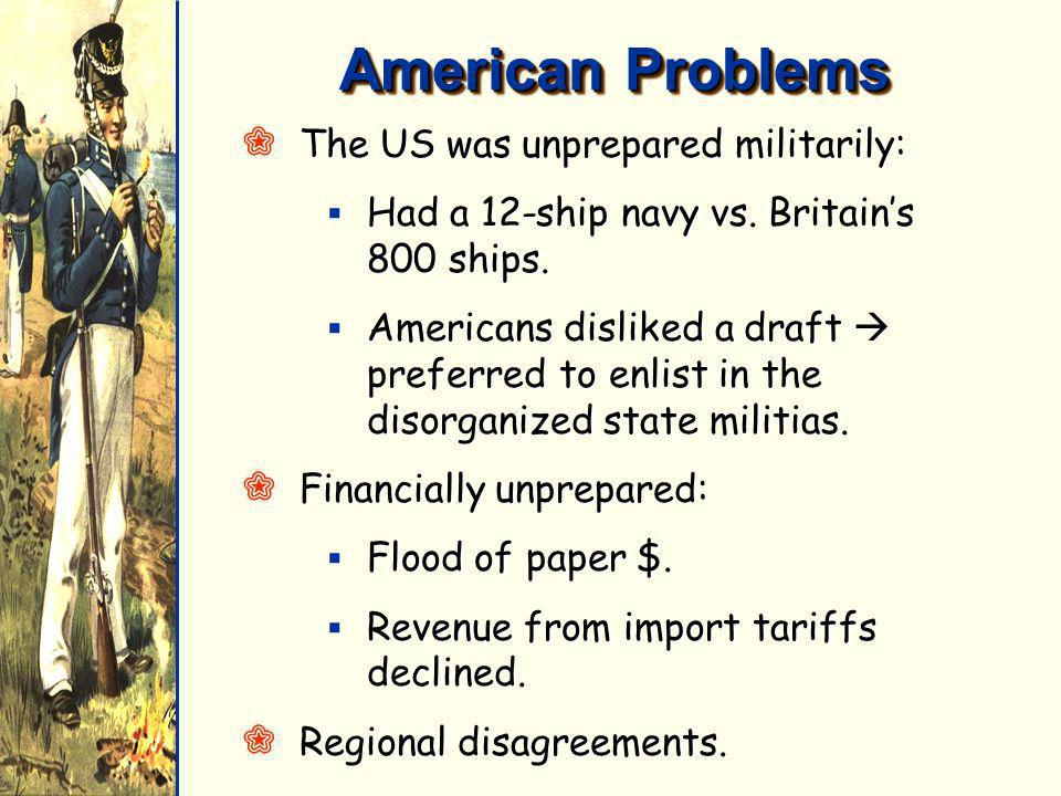American Problems The US was unprepared militarily: