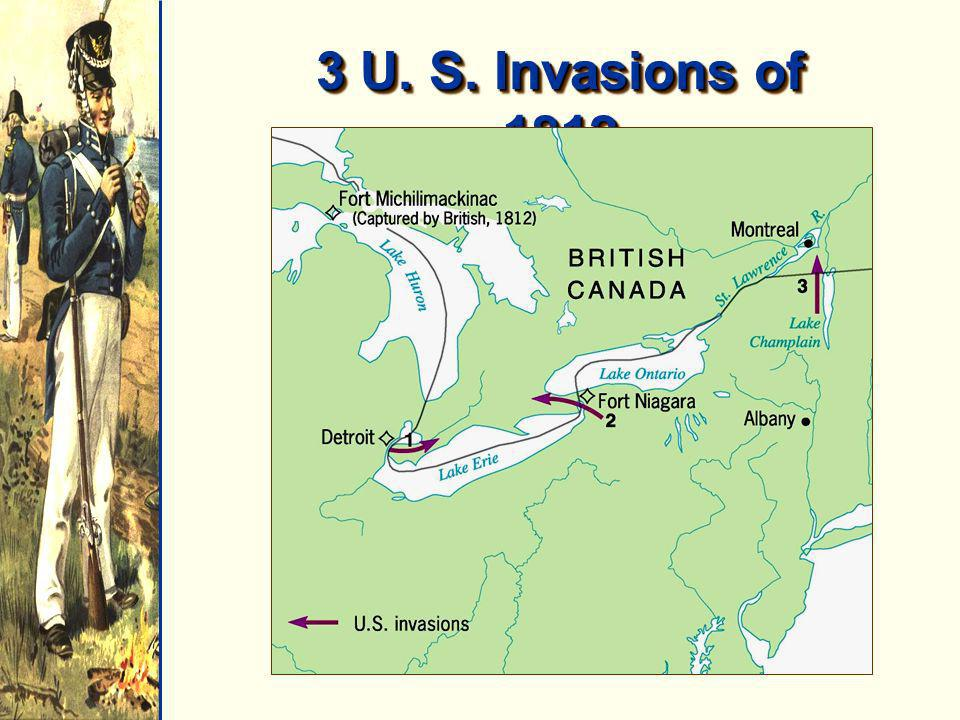3 U. S. Invasions of 1812