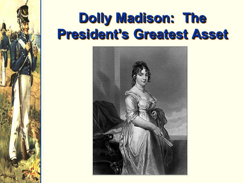 Dolly Madison: The President's Greatest Asset