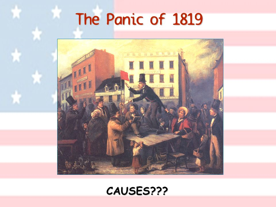 The Panic of 1819 CAUSES