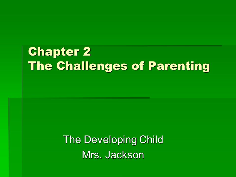 Chapter 2 The Challenges of Parenting