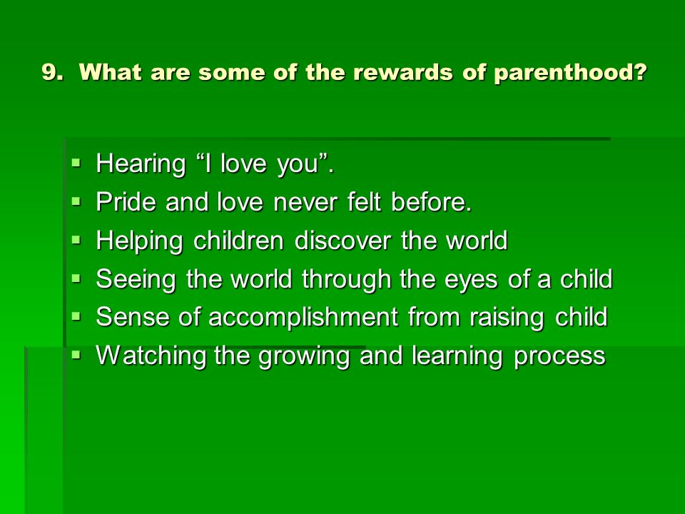 9. What are some of the rewards of parenthood