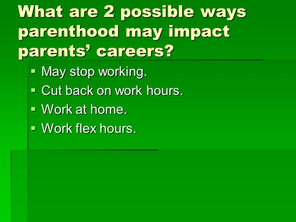What are 2 possible ways parenthood may impact parents' careers