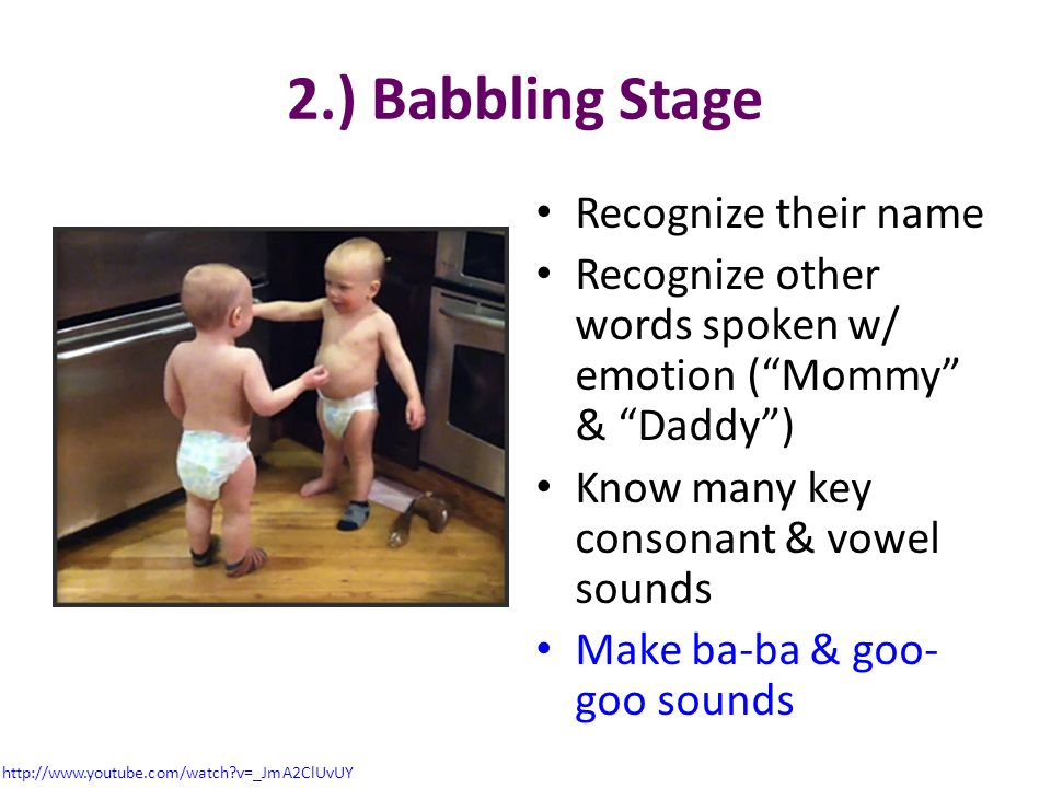 2.) Babbling Stage Recognize their name