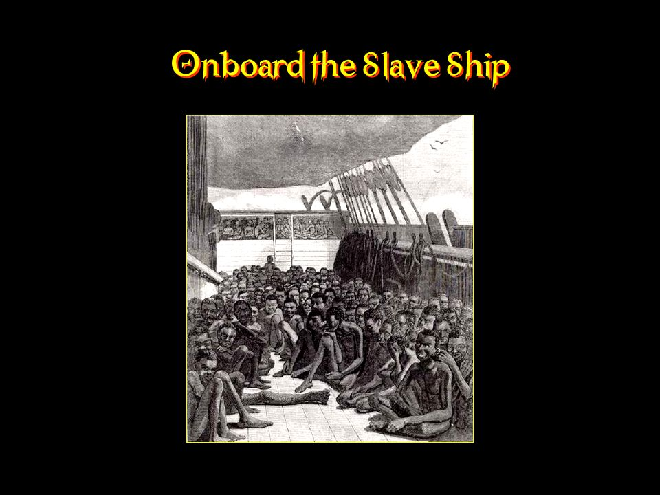 Onboard the Slave Ship