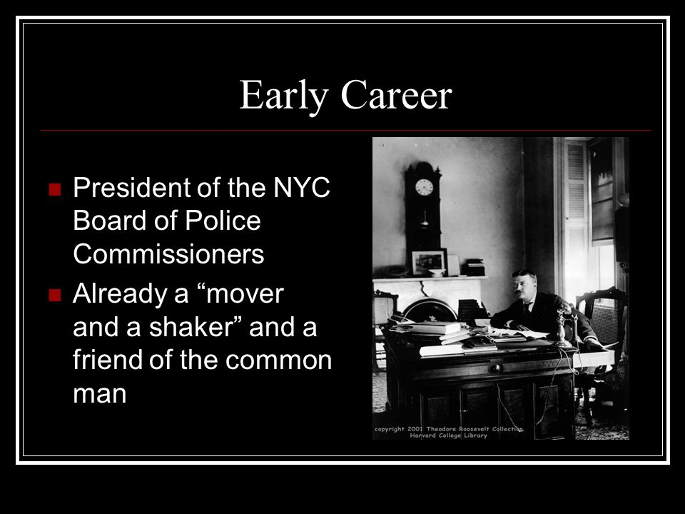 Early Career President of the NYC Board of Police Commissioners