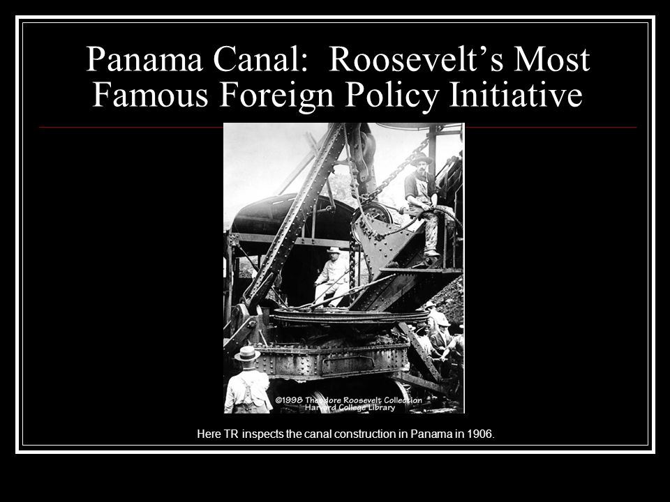 Panama Canal: Roosevelt's Most Famous Foreign Policy Initiative