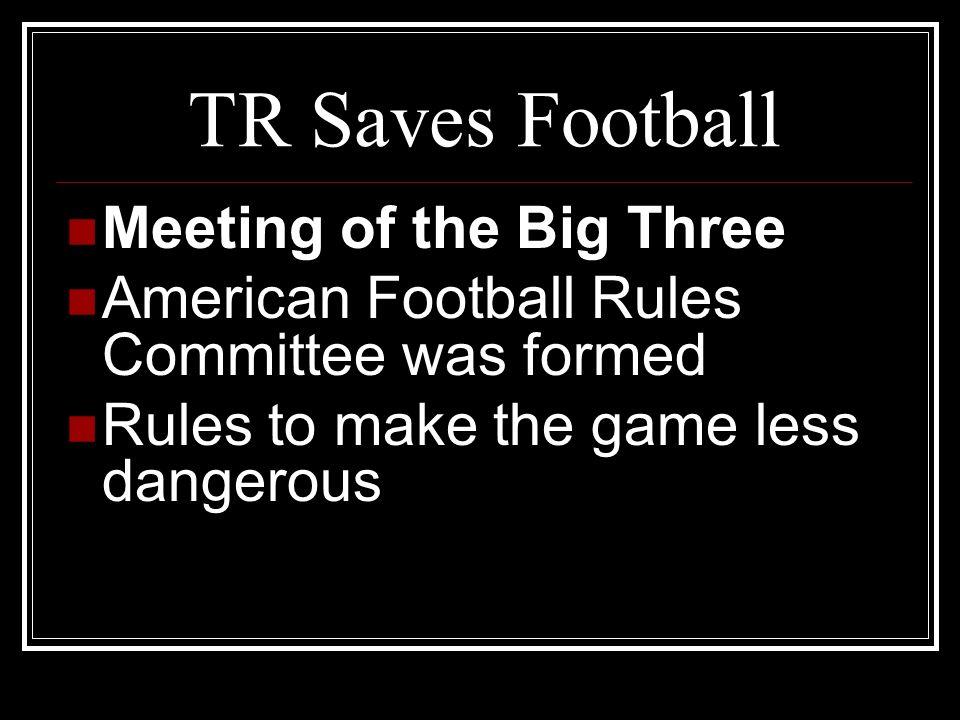 TR Saves Football Meeting of the Big Three
