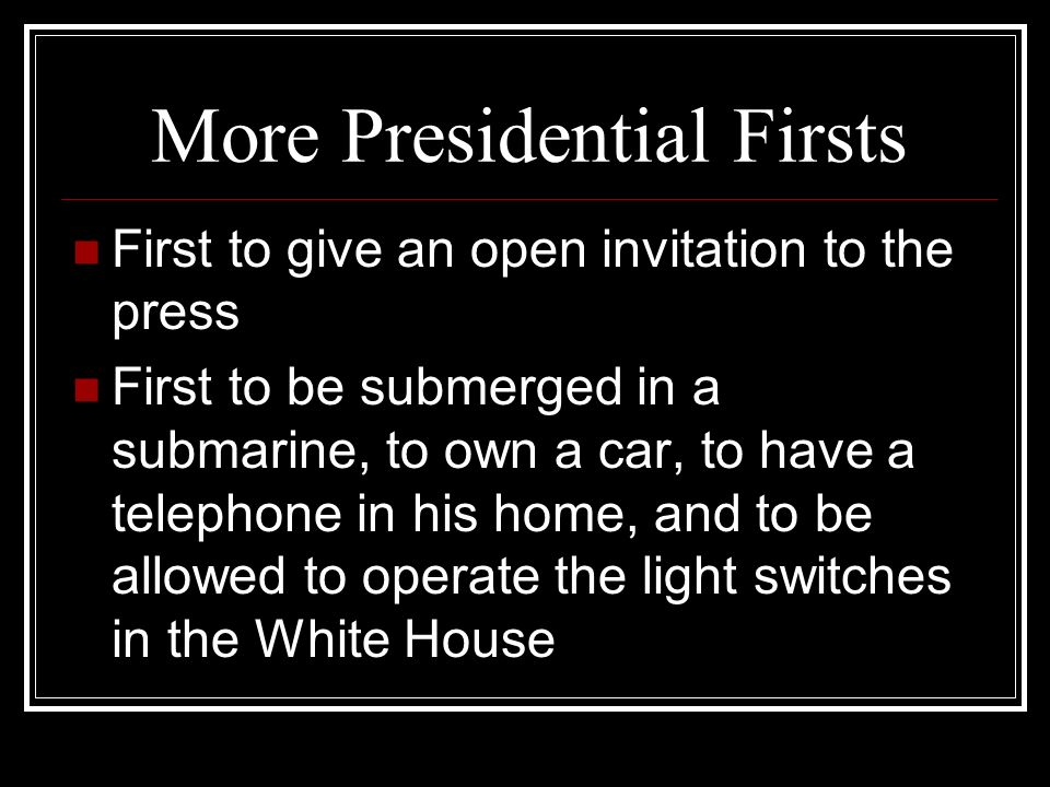 More Presidential Firsts