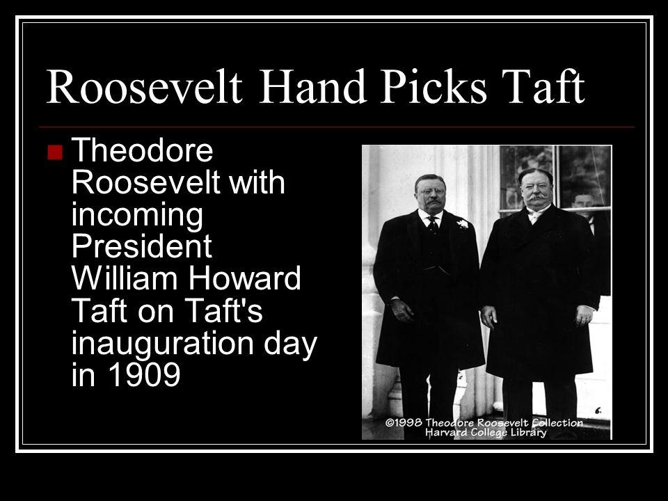 Roosevelt Hand Picks Taft
