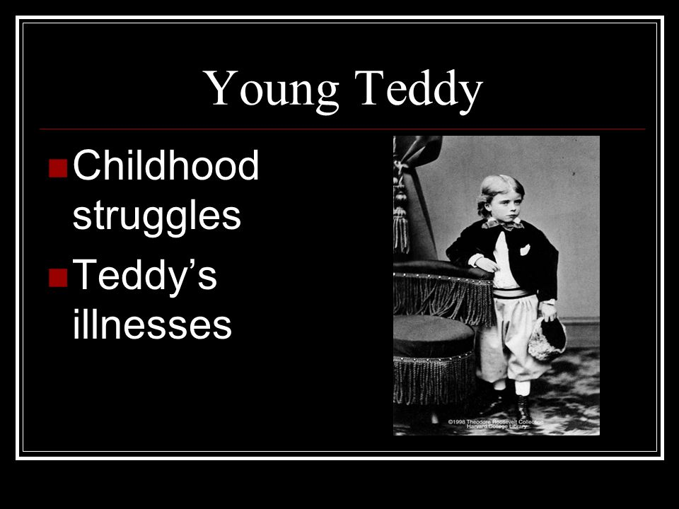 Young Teddy Childhood struggles Teddy's illnesses