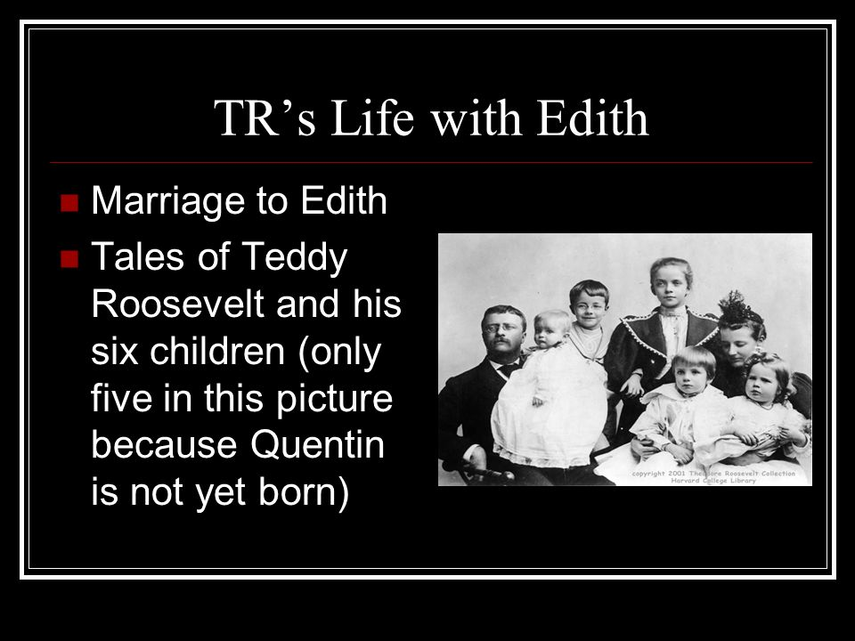 TR's Life with Edith Marriage to Edith