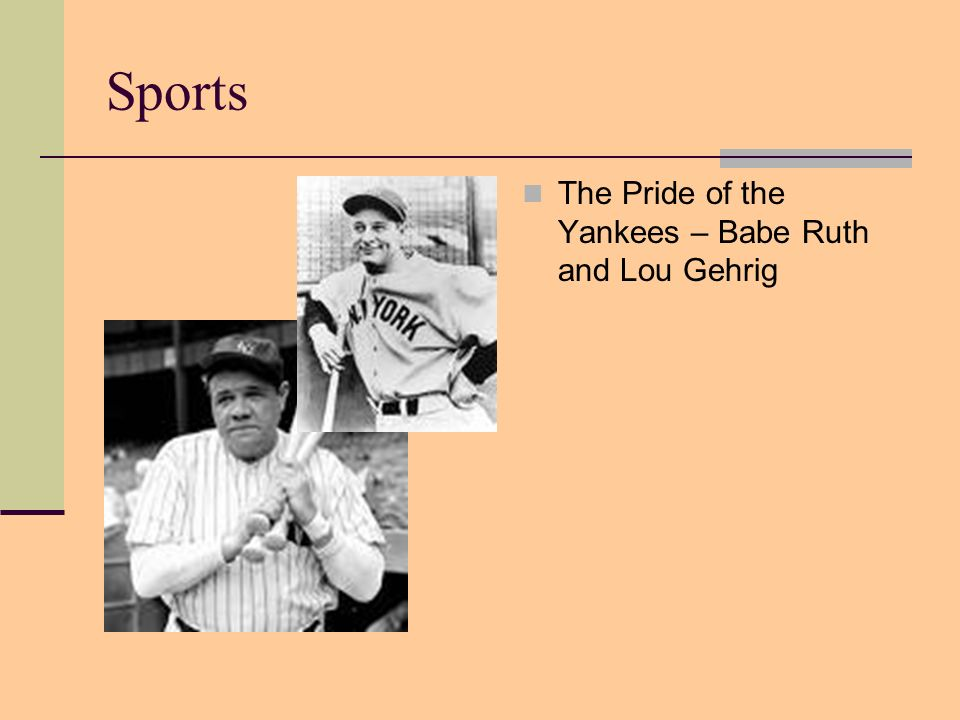Sports The Pride of the Yankees – Babe Ruth and Lou Gehrig